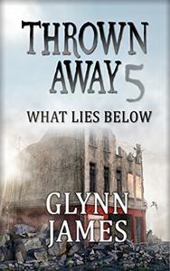 Thrown Away 5 (What Lies Below)