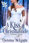 A Kiss At Christmastide: Regency Novella