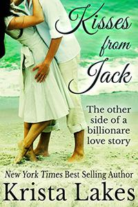 Kisses From Jack: The Other Side of a Billionaire Love Story
