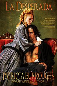 La Desperada: A Western Romance of Passion and Adventure