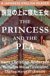 The Princess and the Pea: A Japanese-English Reader