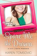 Spare Me the Drama: (A Romantic Comedy)