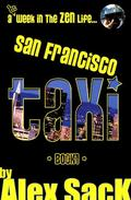 San Francisco TAXI: A 1st Week In The ZEN Life...