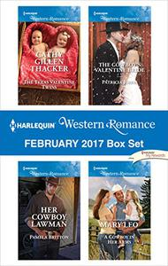 Harlequin Western Romance February 2017 Box Set: The Texas Valentine Twins\Her Cowboy Lawman\The Cowboy's Valentine Bride\A Cowboy in Her Arms