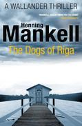 The Dogs of Riga: Kurt Wallander