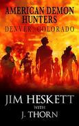 American Demon Hunters - Denver, Colorado