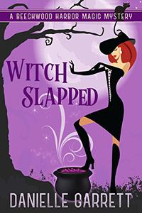 Witch Slapped: A Beechwood Harbor Magic Mystery