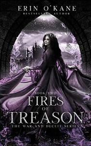 Fires of Treason: The War and Deceit Series, Book Two