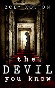 The Devil You Know: A Haunted House Horror & Murder Mystery Short Story