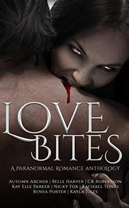 Love Bites : A PARANORMAL ROMANCE ANTHOLOGY