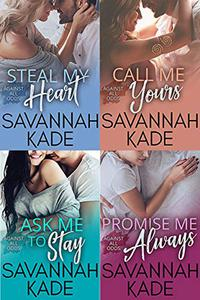 Against All Odds - The Complete Series: Steal My Heart, Call Me Yours, Ask Me to Stay, Promise Me Always