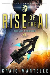 Rise of the AI: A Space Opera Adventure Legal Thriller