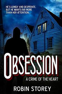 Obsession: A Crime Of The Heart