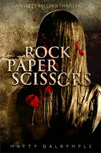 Rock Paper Scissors: A Lizzy Ballard Thriller