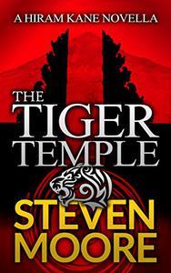 The Tiger Temple: A Hiram Kane Adventure