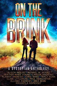 On the Brink: A Dystopian Anthology