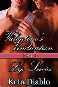 Valentine's Vindication and Lip Service