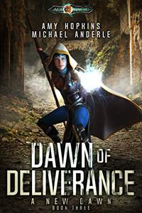 Dawn of Deliverance: Age Of Magic - A Kurtherian Gambit Series