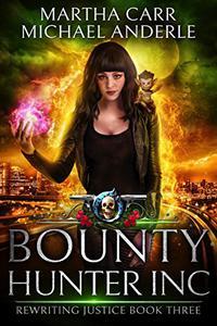 Bounty Hunter Inc: An Urban Fantasy Action Adventure