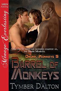 Barrel of Monkeys [Drunk Monkeys 5]