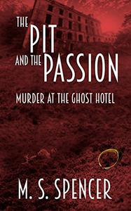 The Pit and the Passion: Murder at the Ghost Hotel