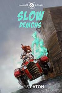 Slow Demons: A Steampunk Adventure with Engine Grease, Devilry and Demons