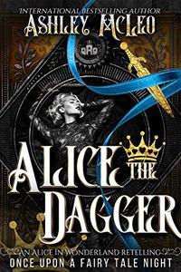 Alice the Dagger: A Fae Romance Fairy Tale Retelling