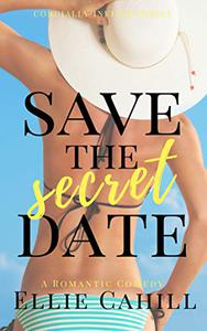 Save the Secret Date: A Romantic Comedy