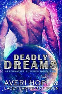 Deadly Dreams: A SciFi Romance: The Cursed Future