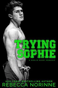 Trying Sophie: An Enemies-to-Lovers Romance