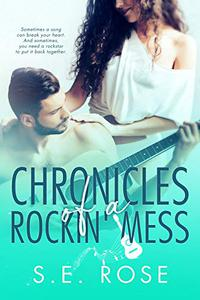 Chronicles of a Rockin' Mess