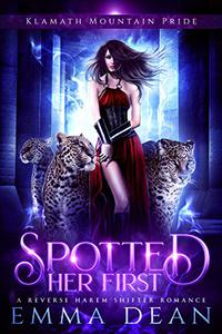 Spotted Her First: A Standalone Reverse Harem Shifter Romance