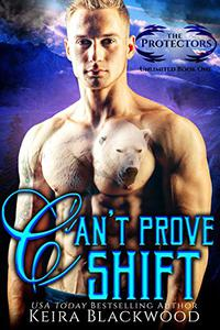 Can't Prove Shift: A Shifter Paranormal Romance