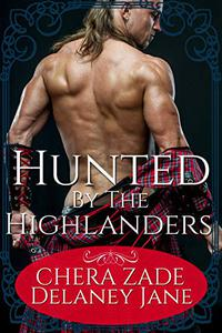 Hunted by the Highlanders: A Historical Scottish Group Menage Punishment Short Story