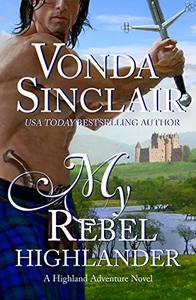 My Rebel Highlander: A Scottish Historical Romance