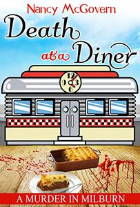 Death At A Diner: A Culinary Cozy Mystery With A Delicious Recipe, NEW EDITION UPDATED FEB 2017