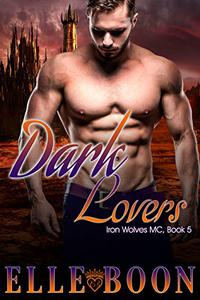 Dark Lovers, Iron Wolves Book 5