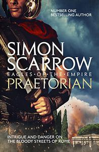 Praetorian (Eagles of the Empire 11): Cato & Macro: Book 11
