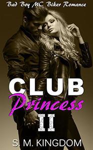 Club Princess II: Bad Boy MC Biker Romance