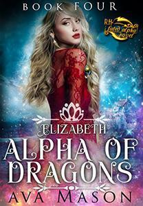 Elizabeth, Alpha of Dragons: A Reverse Harem Paranormal Romance