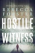 HOSTILE WITNESS: A Josie Bates Thriller