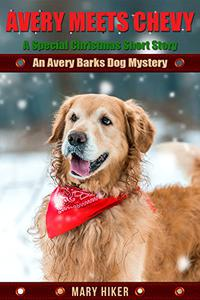 Avery Meets Chevy: A Special Christmas Short Story: An Avery Barks Dog Mystery