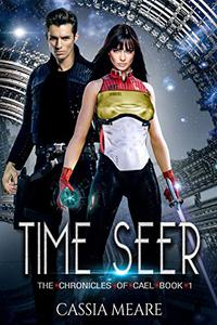 Time Seer: A Space Fantasy Trilogy