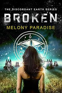 Broken: The Discordant Earth Series Book One