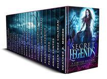 Secret Legends: A Limited Edition Paranormal Romance Collection