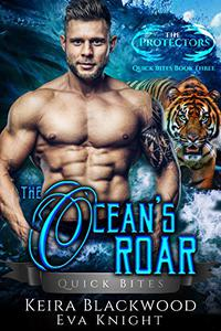 The Ocean's Roar: A Tiger Shifter and Mermaid Romance
