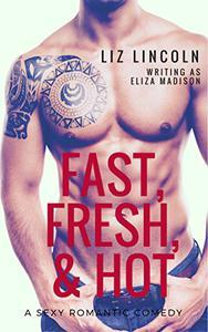 Fast, Fresh, & Hot: A Romantic Comedy