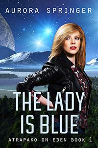 The Lady is Blue: Book 1 of Atrapako on Eden