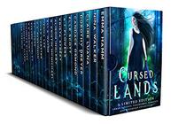 Cursed Lands: A Limited Edition Urban Fantasy, Paranormal Romance, and Dystopian Collection