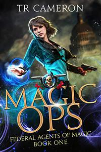 Magic Ops: An Urban Fantasy Action Adventure